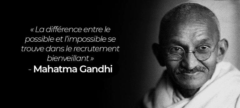 Gandhi recrutement bienveillant